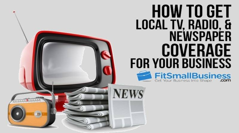 How to Get Local Press Coverage: Newspaper, TV, Radio & More