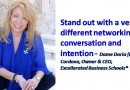 Stand out with a very different networking conversation and intention – Dame Doria Cordova