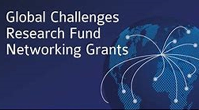 Global Challenges Research Fund (GCRF) Networking Grants