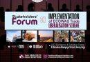 Stakeholders' Forum on Implementation of ECOWAS Trade Liberalisation Scheme.
